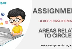 Assignments For Class 10 Mathematics Areas Related To Circles