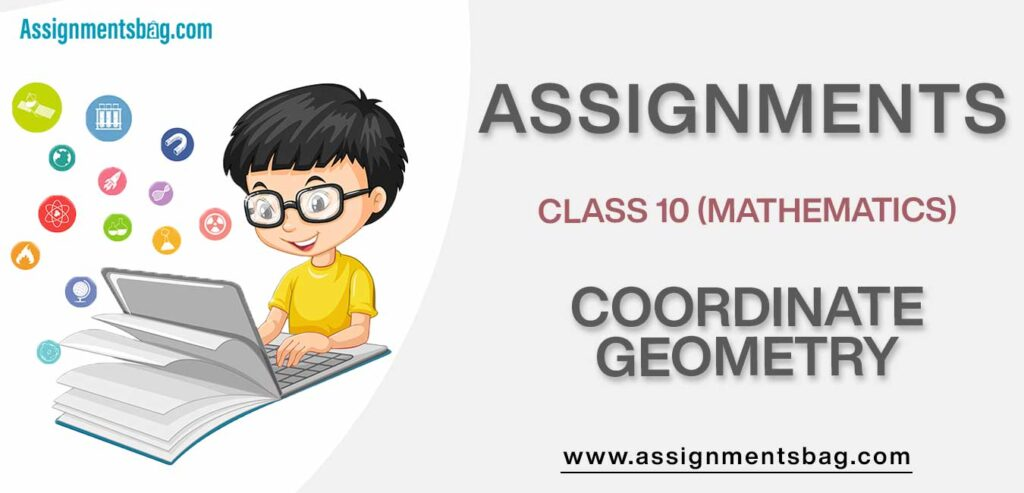 Assignments For Class 10 Mathematics Coordinate Geometry