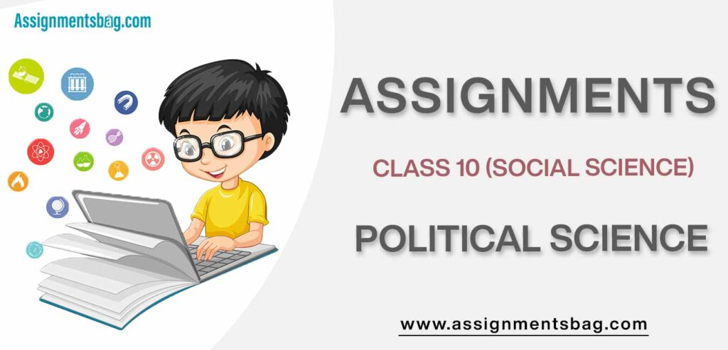 Assignments For Class 10 Political Science