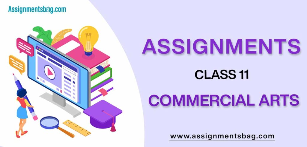 Assignments For Class 11 Commercial Arts