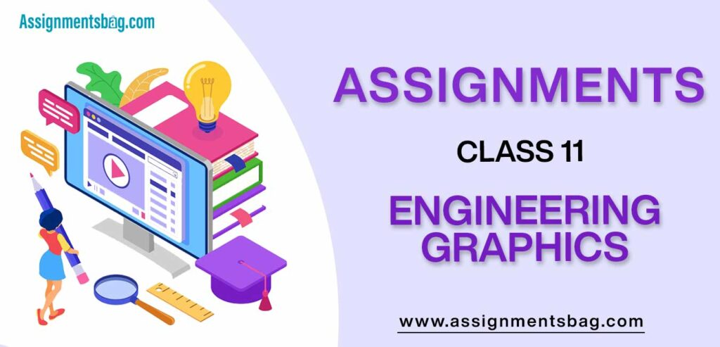 Assignments For Class 11 Engineering Graphics