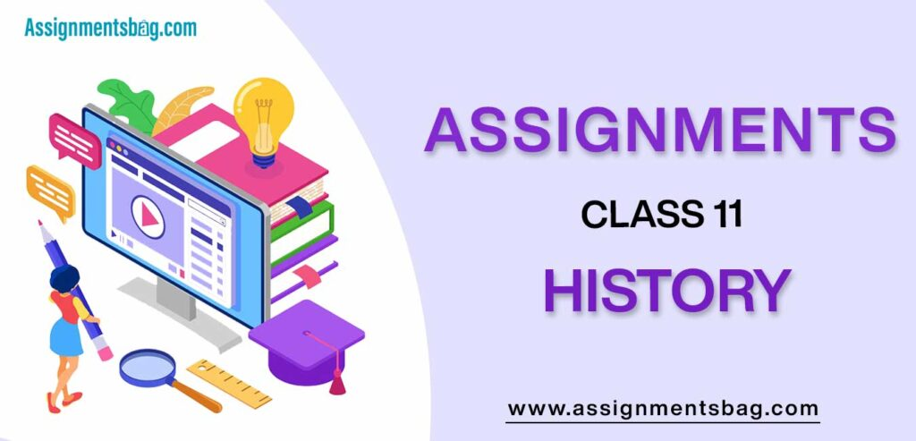 Assignments For Class 11 History