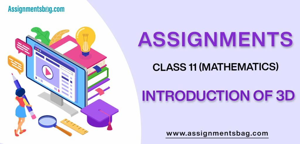 Assignments For Class 11 Mathematics Introduction Of 3D