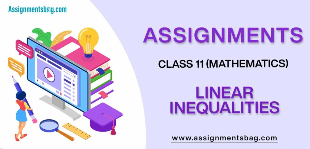 Assignments For Class 11 Mathematics Linear Inequalities