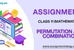 Assignments For Class 11 Mathematics Permutation And Combination