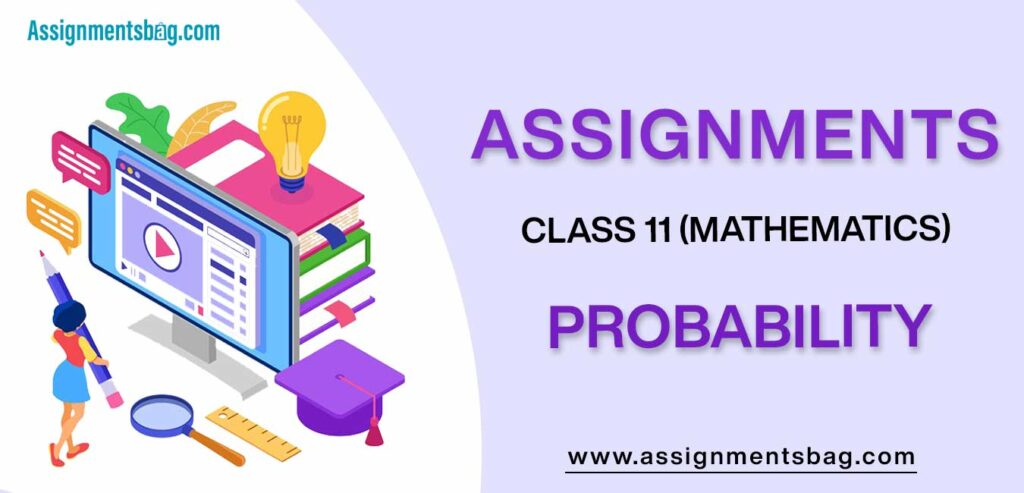Assignments For Class 11 Mathematics Probability