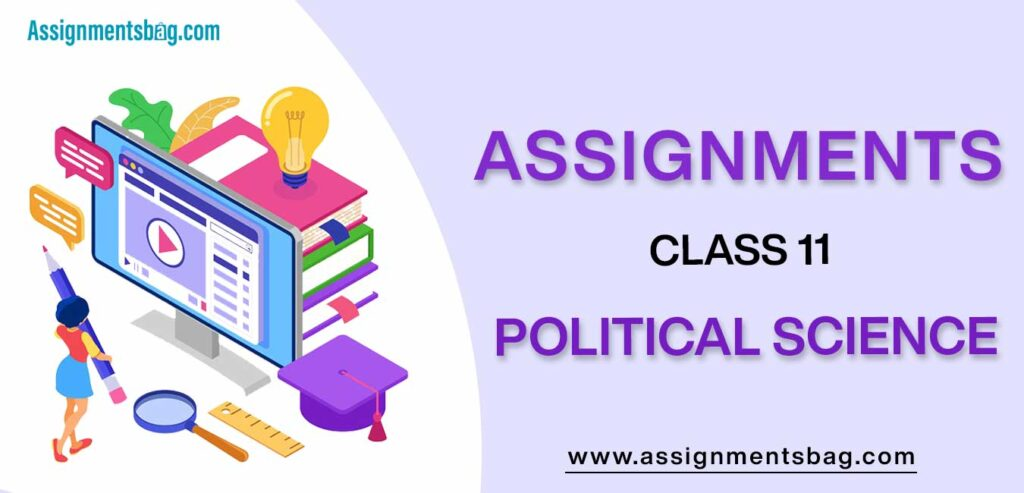 Assignments For Class 11 Political Science