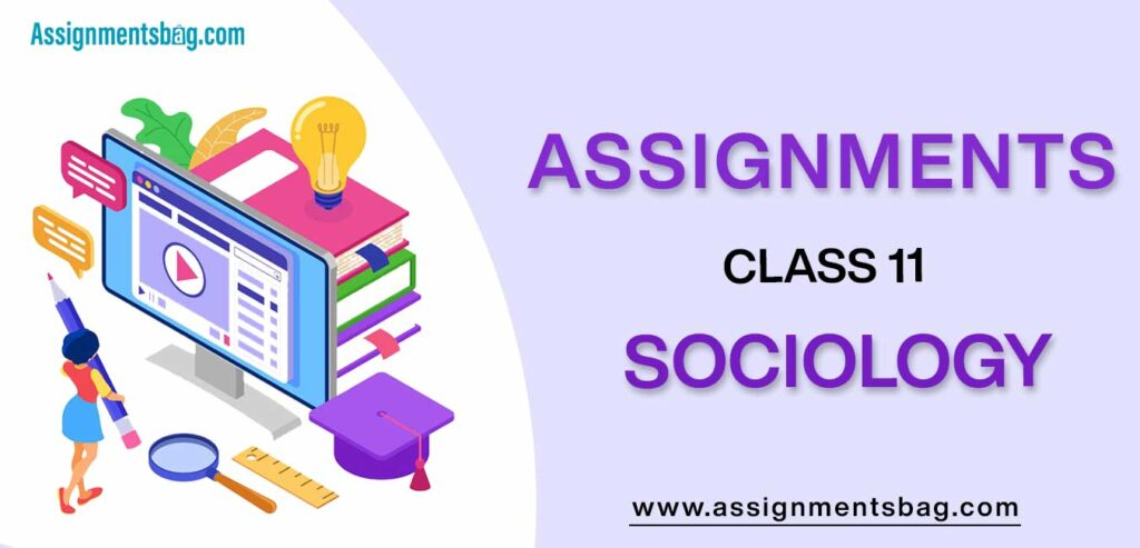 Assignments For Class 11 Sociology