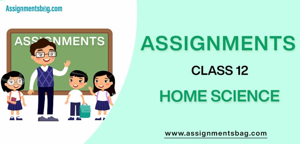 Assignments For Class 12 Home Science
