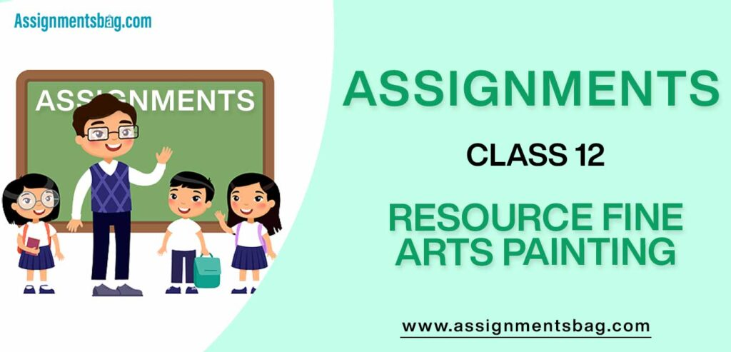 Assignments For Class 12 Resource Fine Arts Painting