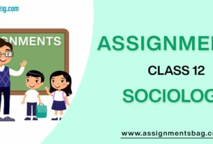 Assignments For Class 12 Sociology
