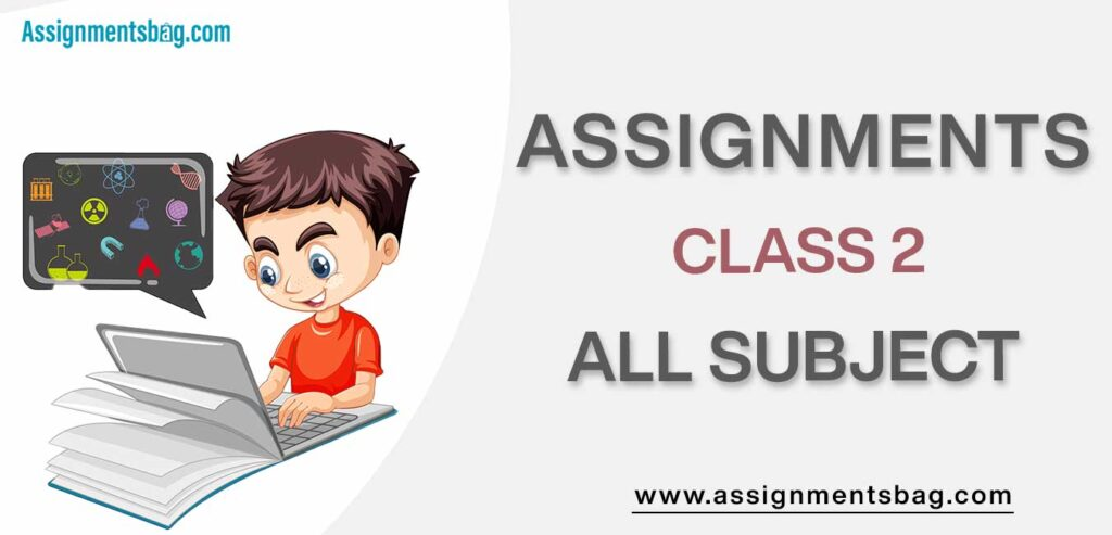 Assignments For Class 2 all subject