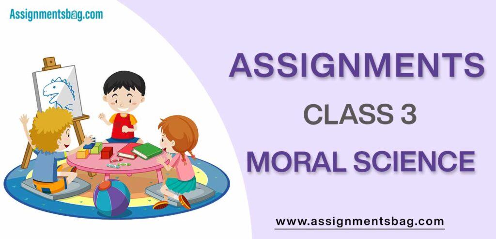 Assignments For Class 3 Moral Science