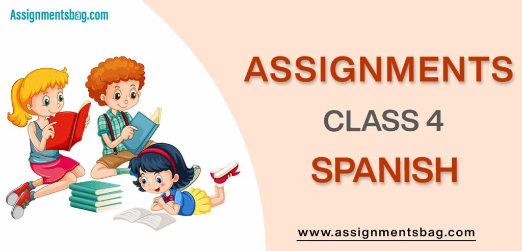 Assignments For Class 4 Spanish