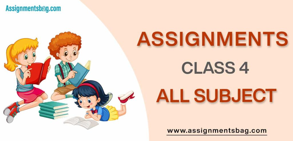Assignments For Class 4 all subject