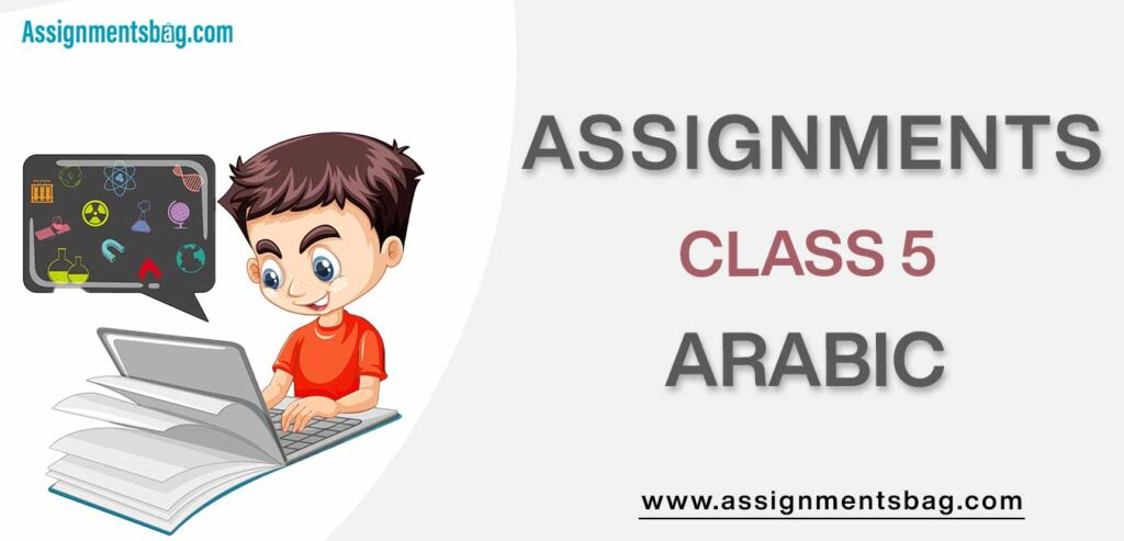 Assignments For Class 5 Arabic