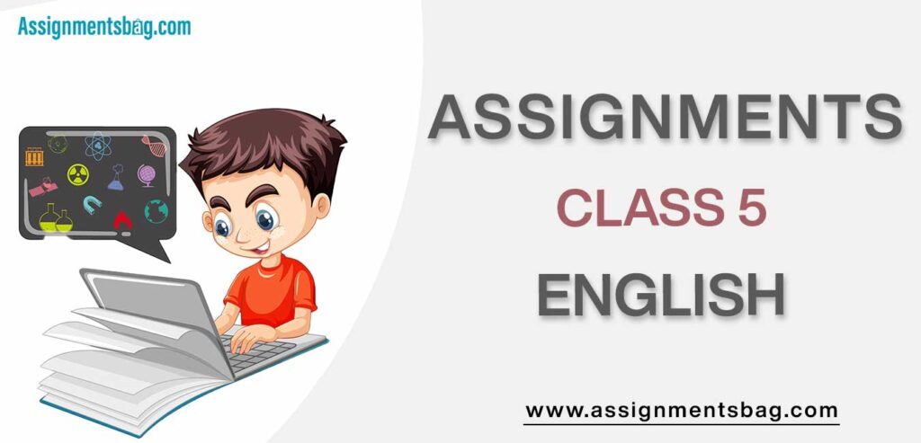 Assignments For Class 5 English