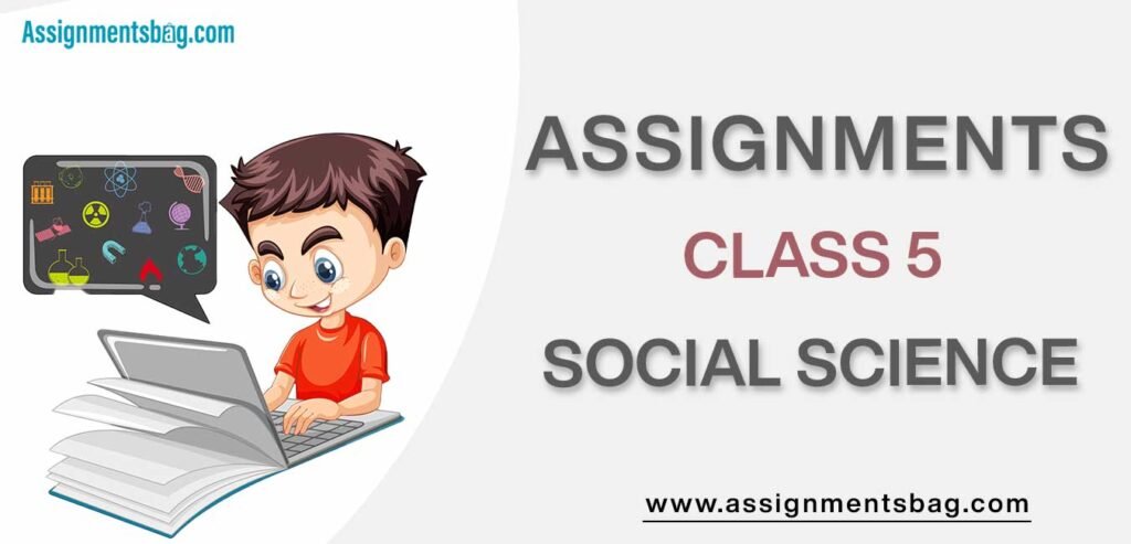 Assignments For Class 5 Social Science