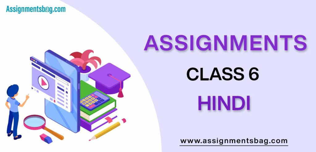 Assignments For Class 6 Hindi