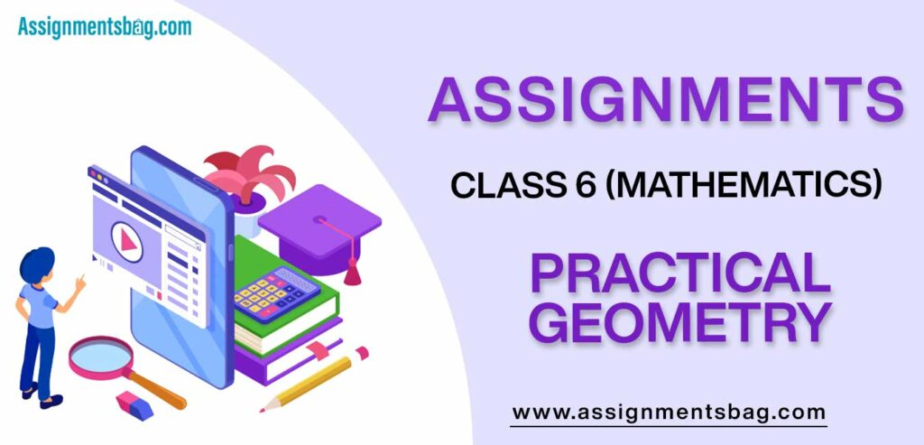 Assignments For Class 6 Mathematics Practical Geometry