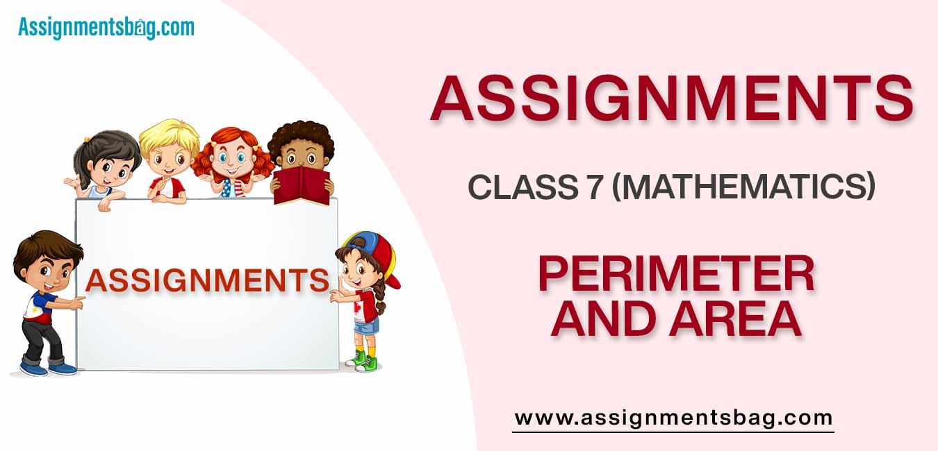 Assignments For Class 7 Mathematics Perimeter And Area