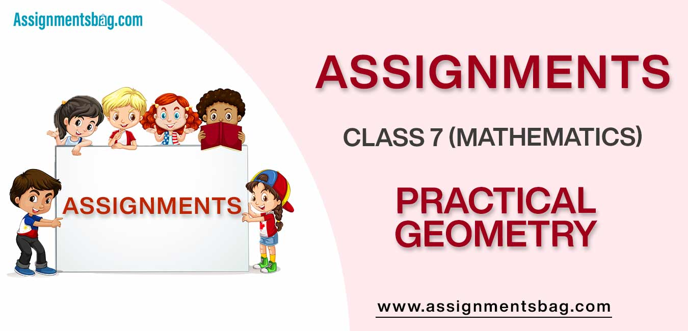 Assignments For Class 7 Mathematics Practical Geometry