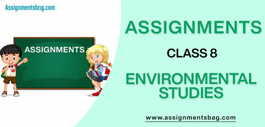 Assignments For Class 8 Environmental Studies