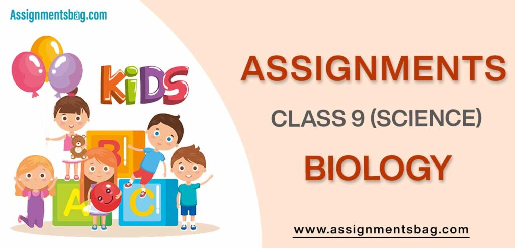 Assignments For Class 9 Biology