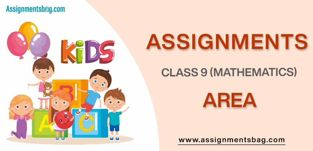 Assignments For Class 9 Mathematics Area