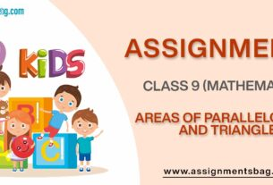 Assignments For Class 9 Mathematics Areas Of Parallelogram And Triangle