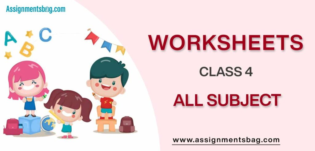 Worksheets For Class 4 Download PDF